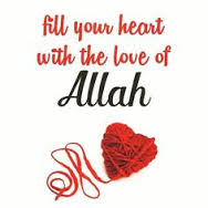 Fill your heart with the love of Allah